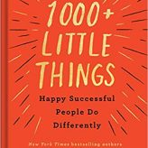 20 Little Things Happy Successful People Do Differently