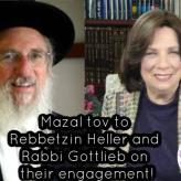 Mazal Tov to Rebbetzin Heller and Rabbi Gottlieb on Their Engagement!
