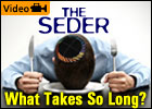 The Seder: What Takes So Long? by Charlie Harary (6-Minute Inspirational Video)
