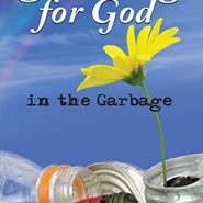 Searching for G-d in the Garbage by Bracha Goetz