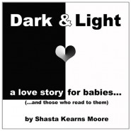 Dark and Light: A Love Story for Babies (4-Minute Moving Video)