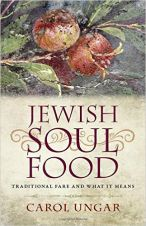 Jewish Soul Foods: Jewish Foods and their Mystical Meanings by Carol Ungar
