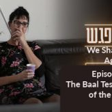 The Baal Teshuva's Side of the Story (We Shall Meet Again Daily Episode 6)