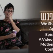 A Video Plea from Mom Continued (We Shall Meet Again Daily Episode 8)