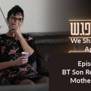BT Son Responds to Mother's Video (We-Shall-Meet-Again Daily Episode 9)