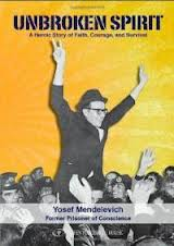 Unbroken Spirit: A Heroic Story of Faith, Courage, and Survival by Rabbi Yosef Mendelevich