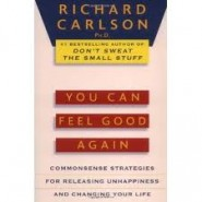 You Can Feel Good Again by Dr. Richard Carlson